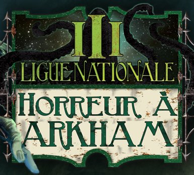 3 ème Ligue Nationale Horreur à Arkham